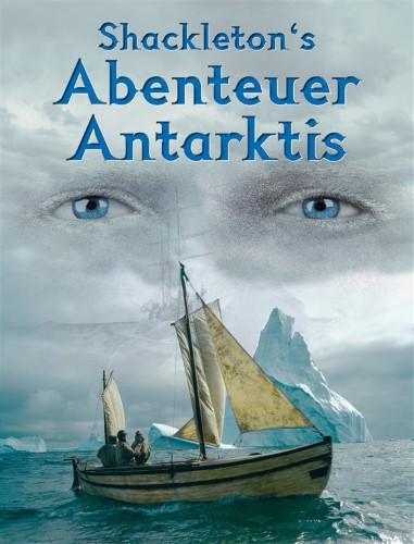 Shackleton's Abenteuer Antarktis